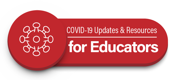COVID-19 Updates for Educators