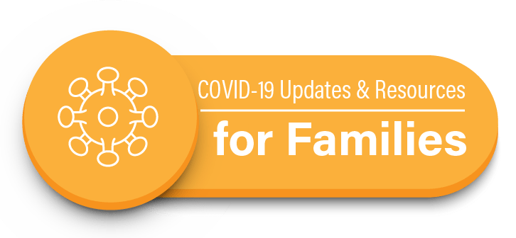 COVID-19 updates and resources for families